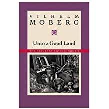 Unto a Good Land (The Emigrants, Book II) (Bk. 2) by Vilhelm Moberg (1995-09-15)