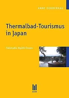 Thermalbad-Tourismus in Japan: Fallstudie Nyûtô Onsen