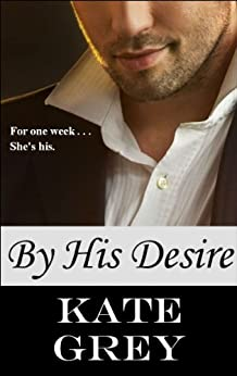 By His Desire by [Grey, Kate]