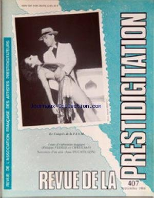 REVUE DE LA PRESTIDIGITATION [No 407] du 01/09/1988 - LE CONGRES DE LA F.I.S.M. - COURS D'EXPRESSION MAGIQUE - PH. FEDELE ET CHRISTIAN - JEAN DUCATILLON.