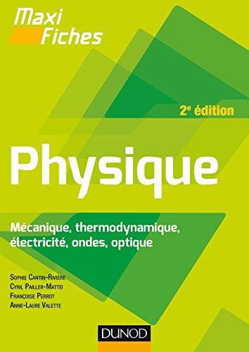 Maxi fiches de Physique - 2e éd - Mécanique, thermodynamique, électricité, ondes, optique