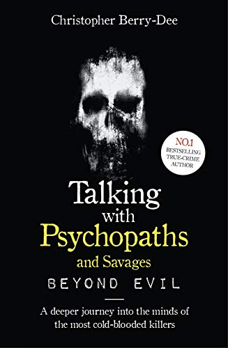 Talking With Psychopaths and Savages: Beyond Evil (English Edition)