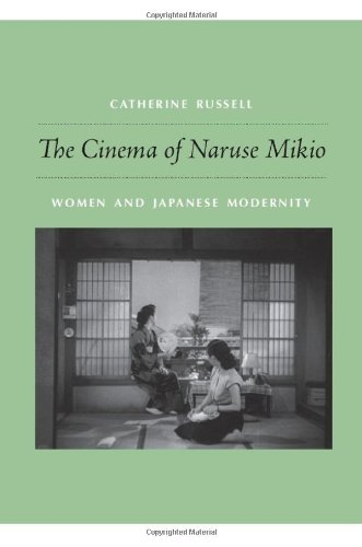 The Cinema of Naruse Mikio: Women and Japanese Modernity por Catherine Russell