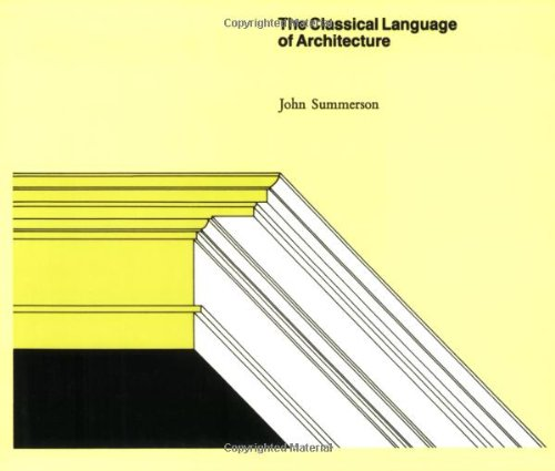 The Classical Language of Architecture (The MIT Press)