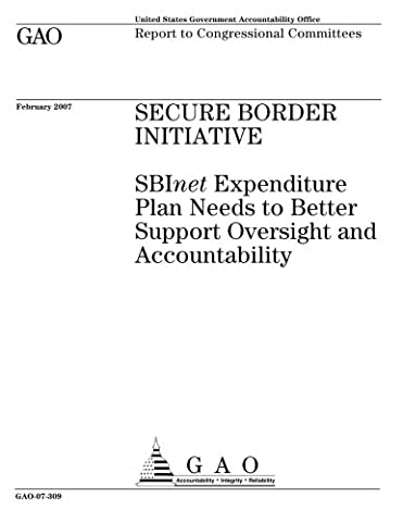 Secure border initiative  : SBInet expenditure plan needs to better support oversight and