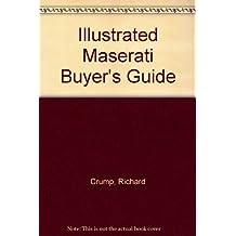 Illustrated Maserati Buyer's Guide (Buyer's Guide Series) by Crump, Richard, De LA Rive Box, Rob (1990) Paperback