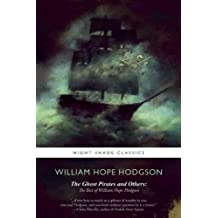 The Ghost Pirates and Others: The Best of William Hope Hodgson
