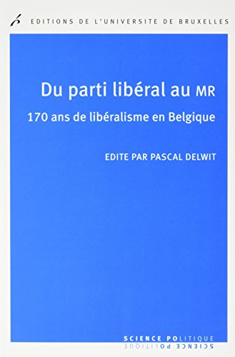 Du parti libéral au MR : 170 ans de libéralisme en Belgique