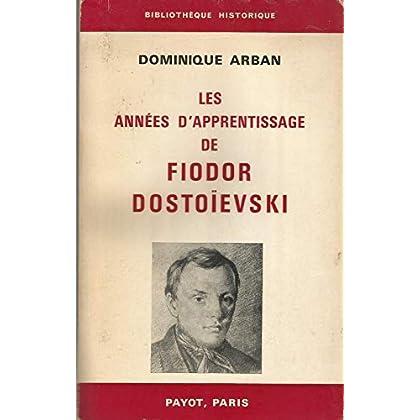 Les années d'apprentissage de fiodor dostoïevski.