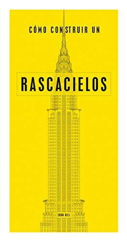 Cómo construir un rascacielos (Cómo leer) por John Hill