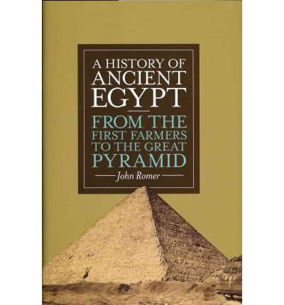 [( A History of Ancient Egypt: From the First Farmers to the Great Pyramid )] [by: John Romer] [Aug-2012]