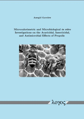 Microcalorimetric and Microbiological in Vitro Investigations on the Acaricidal, Insecticidal, and Antimicrobial Effects of Propolis por Assegid Garedew