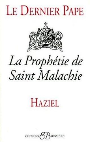 Le Dernier Pape. La Prophétie de Saint-Malachie