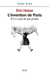 L'Invention de Paris par Éric Hazan