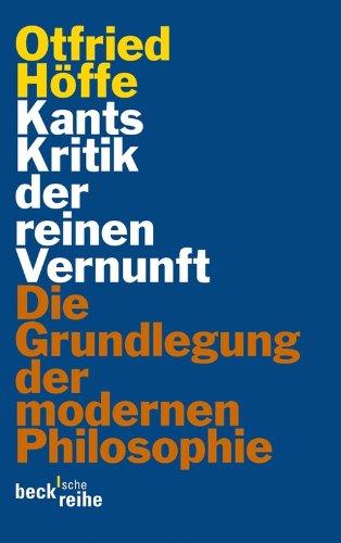 Kants Kritik der reinen Vernunft: Die Grundlegung der modernen Philosophie (Beck'sche Reihe 1972)