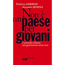 Non è un paese per giovani: L'anomalia italiana: una generazione senza voce (I grilli)