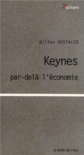 Keynes par-delà l'économie par Gilles Dostaler