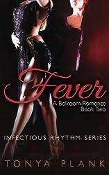 Fever: A Ballroom Romance, Book Two (Volume 2) by Tonya Plank (2015-06-05)
