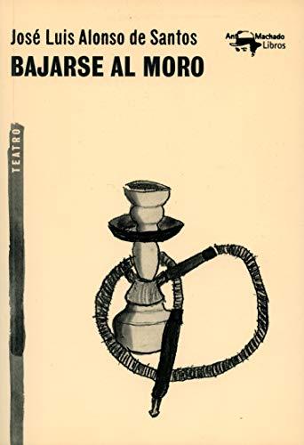 Bajarse al moro (A. Machado nº 50) por José Luis Alonso de Santos