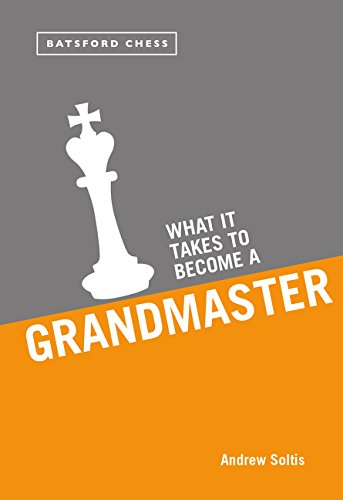 What it Takes to Become a Grandmaster por Andrew Soltis