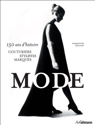 Mode : 150 ans d'histoire : couturiers, stylistes, marques par Charlotte Seeling