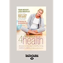 First Place 4 Health: Discover a New Way to Healthy Living by Carole Lewis (2012-12-28)