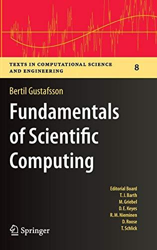 Fundamentals of Scientific Computing (Texts in Computational Science and Engineering, Band 8) (Elementare Mathematische Modellierung)