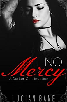 No Mercy: A Darker Continuation by [Bane, Lucian]