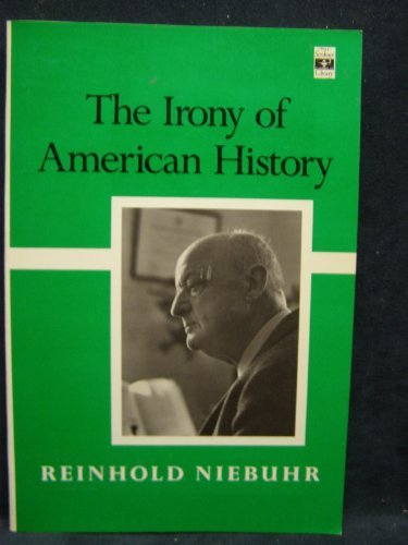 The Irony of American History (Scribner Library of Contemporary Classics) by Reinhold Niebuhr (1985-07-01)