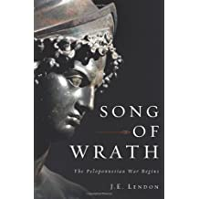 Song of Wrath: The Peloponnesian War Begins by J. E. Lendon (2010-11-02)