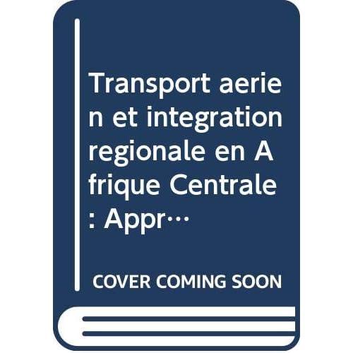 Transport aérien et intégration régionale en Afrique Centrale