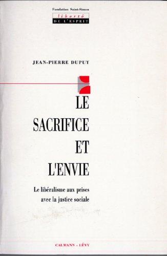 Le Sacrifice et l'envie : Le libralisme aux prises avec la justice sociale (Sciences Humaines et Essais)