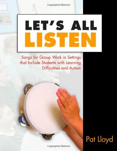 Let's All Listen: Songs for Group Work in Settings that Include Students with Learning Difficulties and Autism (English Edition)