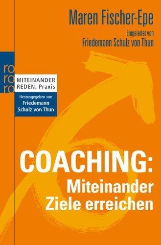 Coaching: Miteinander Ziele erreichen von Maren Fischer-Epe (1. März 2011) Taschenbuch