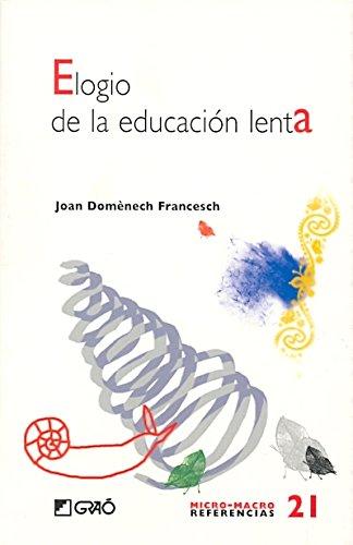Elogio de la educación lenta (MICRO-MACRO REFERENCIAS) por Joan Domènech Francesch