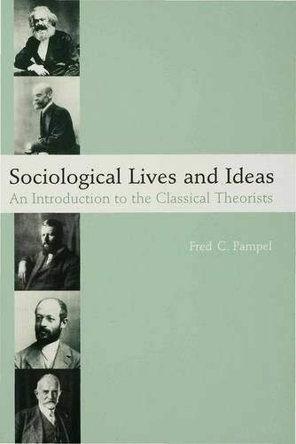 Sociological Lives and Ideas: An Introduction to the Classical Theorists by Fred C. Pampel (2000-06-09)