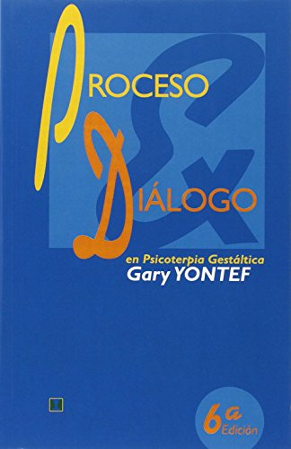 Proceso y diálogo en Psicoterapia Gestáltica por Gary M. Yontef