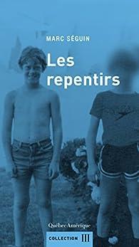 Les repentirs par Marc Séguin