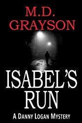 Isabel's Run (Danny Logan Mystery #3) (English Edition)