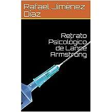 Retrato Psicológico de Lance Armstrong (Spanish Edition)