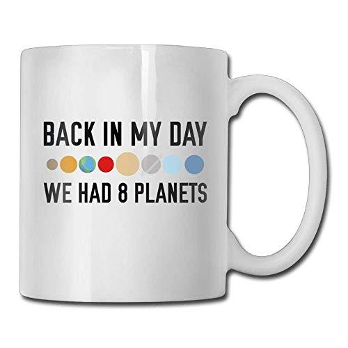 Wir hatten acht Planeten-Sonnensystem-Planeten-Gewohnheits-Kaffeetasse 11 Unze-männliche Ideen-Keramik-Geschenk-Tee-Schale (Männliche Rn Geschenke)