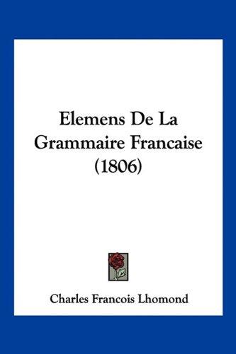 Elemens de La Grammaire Francaise (1806)