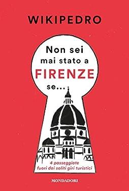 Non sei mai stato a Firenze se: 4 passeggiate fuori dai soliti giri turistici