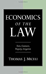 Economics of the Law: Torts, Contracts, Property and Litigation: Torts, Contracts, Property, Litigation