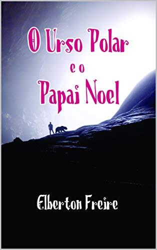 O Urso Polar e o Papai Noel (Portuguese Edition)