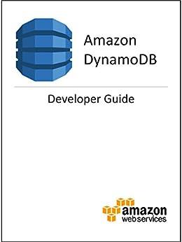 Amazon DynamoDB Developer Guide (English Edition) par [Amazon Web Services]
