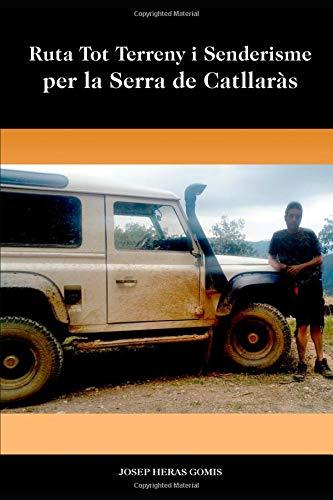 Ruta Tot Terreny i Senderisme per la Serra de Catllaràs: Ruta d'uns 45km. per la Serralada de Catllaràs del Berguedà, 49 punts interessants amb explicació, imatges i com arribar-hi.