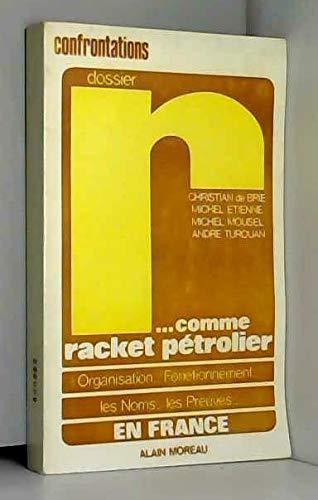 Dossier R comme racket pétrolier (Confrontations) par Michel Etienne, Michel Moussel, André Turquan Christian de Brie