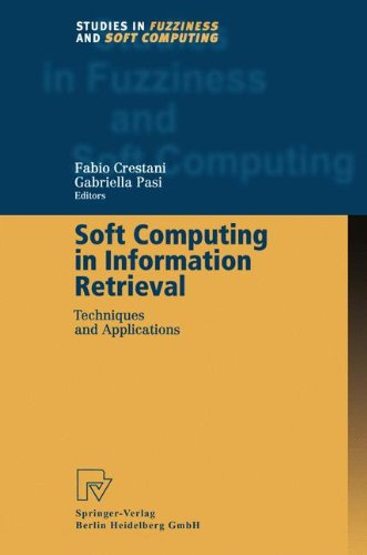 Soft Computing in Information Retrieval: Techniques and Applications (Studies in Fuzziness and Soft Computing)