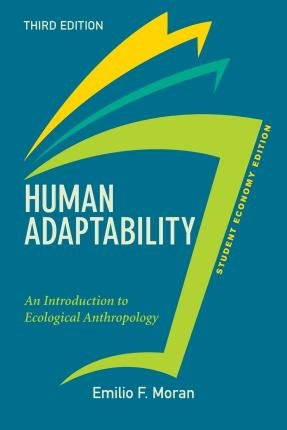 [ { Human Adaptability, Student Economy Edition: An Introduction to Ecological Anthropology (Third Edition, Third) } ] BY ( Author ) Dec-2015 [ Paperback ]